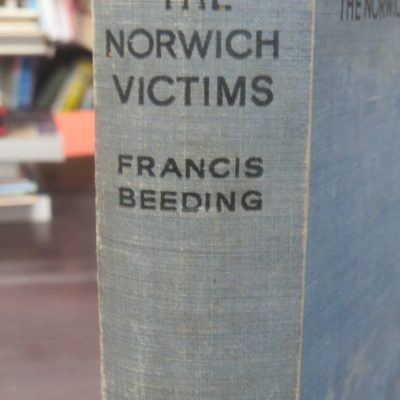 Francis Beeding, The Norwich Victims, Hodder and Stoughton, London, 1935, Crime, Mystery, Detection, Dead Souls Bookshop, Dunedin Book Shop
