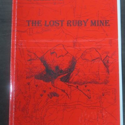 Brian Jackson, The Lost Ruby Mine, Tall Stories Publishing House, St. Bathans, 2006 reprint , New Zealand Non-Fiction, Mining, Dead Souls Bookshop, Dunedin Book Shop
