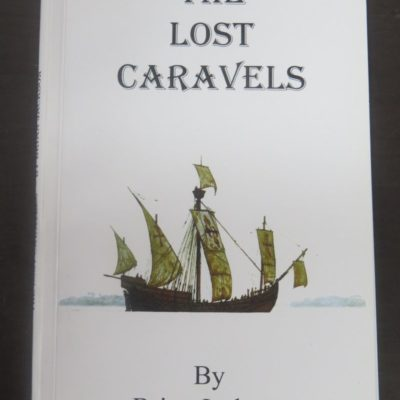 Brian Jackson, The Lost Caravels, Tall Stories Publishing House, St. Bathans, 2017, New Zealand Non-Fiction, Dead Souls Bookshop, Dunedin Book Shop