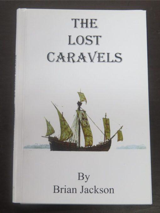 Brian Jackson, The Lost Caravels, Tall Stories Publishing House, St. Bathans, 2017, New Zealand Non-Fiction, Dead Souls Bookshop, Dunedin Book Shop