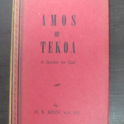 H. R. Min, Amos of Tekoa : A Speaker for God, The Boko of Amos in a New Version, Arranged and Annotated, The Cashmere Evangelical Trust, Christchurch, Religion, Dead Souls Bookshop, Dunedin Book Shop