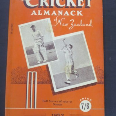 The Cricket Almanack of New Zealand : Full Survey of 1951-52 Season, Edited Arthur H. Carman and Noel S. MacDonald, Sporting Publications, Wellington, 1952, Sport, Dead Souls Bookshop, Dunedin Book Shop