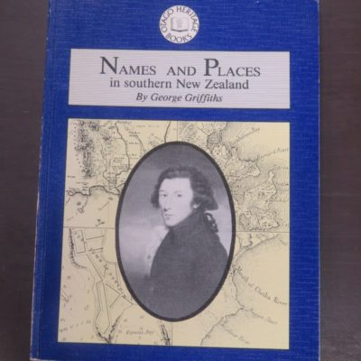George Griffiths, Names and Places in southern New Zealand, Otago Heritage Books, Dunedin, 1990, Otago, Dunedin, Dead Souls Bookshop, Dunedin Book Shop