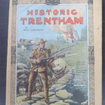 Will Lawson, Historic Trentham : The Story of a New Zealand Military Training Camp, and some account of the daily round of the troops within its bounds, Cover and Decorations by Te Kai Tuhi, Decorations by W. MacBeath, Wellington Publishing Company, Wellington, 1918, Second Edition, Military, New Zealand Military, Dead Souls Bookshop, Dunedin Book Shop
