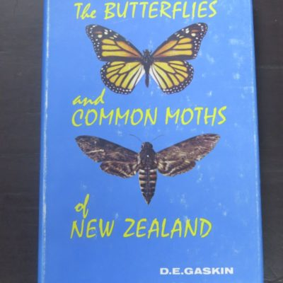 D. E. Gaskin, The Butterflies and Common Moths of New Zealand, Whitcombe and Tombs, Christchurch, 1966, Natural History, Science, Dead Souls Bookshop, Dunedin Book Shop