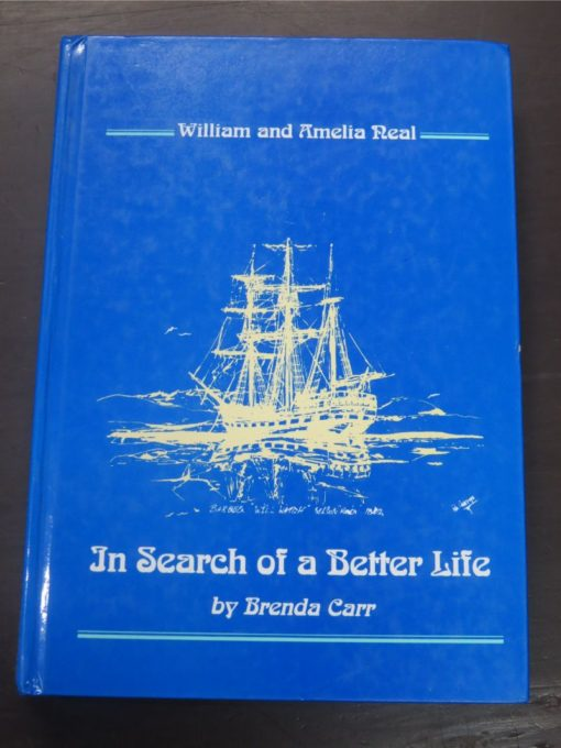 Brenda Carr, In Search of a Better Life, William and Amelia Neal, self published, printed by Hilton Press, Christchurch, 1998, New Zealand Non-Fiction, Dead Souls Bookshop, Dunedin Book Shop