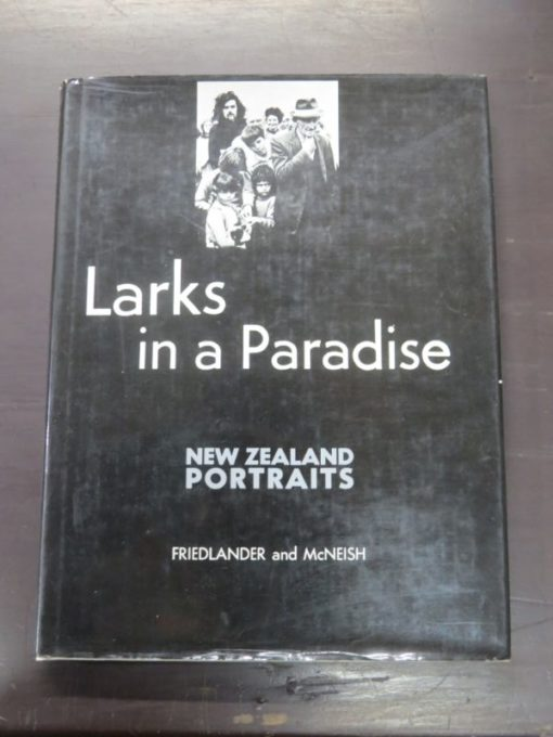 Marti Friedlander and James McNeish, Larks in a Paradise, New Zealand Portraits, Collins, Auckland, 1974, Photography, New Zealand Photography, New Zealand Literature, Dead Souls Bookshop, Dunedin Book Shop
