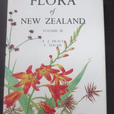 A. J. Healy, E. Edgar, Flora of New Zealand Volume III : Adventive Cyperaceous, Petalous & Spathaceous Monocotyledons, Hasselberg, Government Printer, Wellington, 1980, Science, Natural History, New Zealand Non-Fiction, Dead Souls Bookshop, Dunedin Book Shop