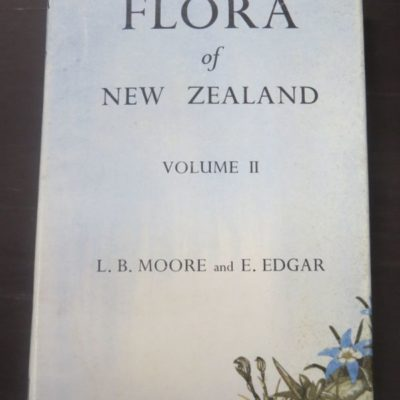 L. B. Moore, E. Edgar, Flora of New Zealand Volume II : Indigenous Tracheophyta, Moncotyledones Except Gramineae, Shearer, Government Printer, Wellington, 1970, Science, Natural History, New Zealand Non-Fiction, Dead Souls Bookshop, Dunedin Book Shop