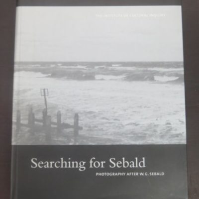 Lise Patt, Christel Dillbohner Eds, Searching for Sebald, Photography After Sebald, The Institute of Cultural Inquiry, Los Angeles, 2007, Photography, Art, Literature, Dead Souls Bookshop, Dunedin Book Shop