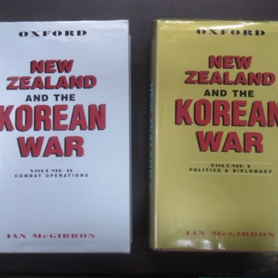Ian McGibbon, New Zealand & The Korean War, Volume I, Politics and Diplomacy, Oxford University Press, Auckland, New Zealand Military, Military, War, Dead Souls Bookshop, Dunedin Book Shop