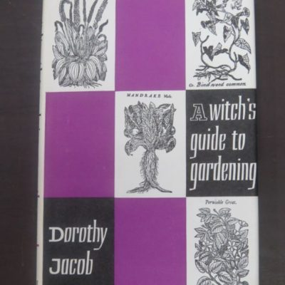 Dorothy Jacob, A Witch's Guide to Gardening, Elek Books, London, 1964, Occult, Religion, Philosophy, Herbalism, Dead Souls Bookshop, Dunedin Book Shop