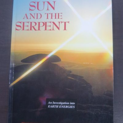Hamish Miller, Paul Broadhurst, The Sun And The Serpent : An Investigation into Earth Energies, Pendragon Press, Cromwell, 1998 reprint, Occult, Philosophy, Religion, Dead Souls Bookshop, Dunedin Book Shop