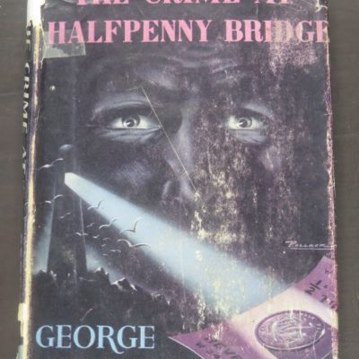 George Bellairs, The Crime At Halfpenny Bridge, Thriller Book Club, London, 1946, Crime, Mystery, Detection, Dead Souls Bookshop, Dunedin Book Shop