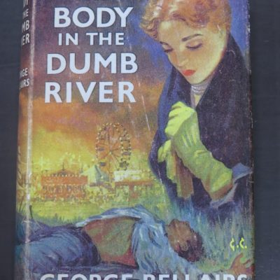 George Bellairs, The Body In The Dumb River, Thriller Book Club, London, 1961, Crime, Mystery, Detection, Dead Souls Bookshop, Dunedin Book Shop