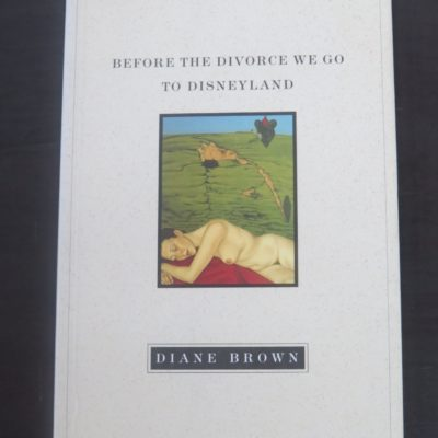 Diane Brown, Before The Divorce We Go To Disneyland, Tandem Press, North Shore City, NZ, 1997, New Zealand Poetry, New Zealand Literature, Poetry, Poet, Dead Souls Bookshop, Dunedin Book Shop