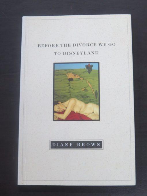 Diane Brown, Before The Divorce We Go To Disneyland, Tandem Press, North Shore City, NZ, 1997, New Zealand Poetry, New Zealand Literature, Poetry, Poet, Dead Souls Bookshop, Dunedin Book Shop