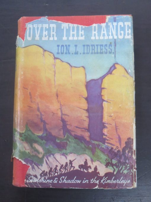 Ion L. Idriess, Over The Range : Sunshine and Shadow in the Kimberleys, Angus and Robertson, Sydney, 1947, Australia, Dead Souls Bookshop, Dunedin Book Shop