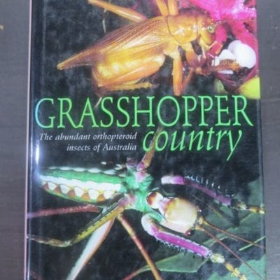David Rentz, Grasshopper Country : The abundant orthopteroid insects of Australia, Orthoptera, Blattodea, Mantodea, Phasmatodea, CSIRO, Division of Entomology, Canberra, UNSW Press, Sydney, 1996, Natural History, Australia, Insects, Entomology, Dead Souls Bookshop, Dunedin Book Shop