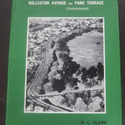 G. L. Clark, Rolleston Avenue and Park Terrace, Christchurch, Their History and People, Illustrated with pen and wash drawings by Derek Margetts, With Etchings by James Fitzgerald, E. A. Jordan and Co., 1979, New Zealand Non-Fiction, Photography, Architecture, Dead Souls Bookshop, Dunedin Book Shop