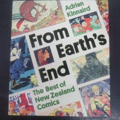 Adrian Kinnaird, From Earth's End : The Best of New Zealand Comics, Godwit, Auckland, 2013, New Zealand Illustration, Dead Souls Bookshop, Dunedin Book Shop