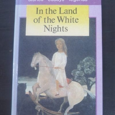 In the Land of the White Nights, stories, essays, legends of Russia's North-Western Region, illustrated with local art, Raduga Publishers, Moscow, 1987, Russian Literautre, Legends, Literature, Dead Souls Bookshop, Dunedin Book Shop