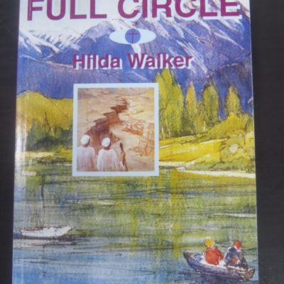 Hilda Walker, Full Circle, Meltwater Press, Blenheim, 1997, New Zealand Non-Fiction, Dead Souls Bookshop, Dunedin Book Shop