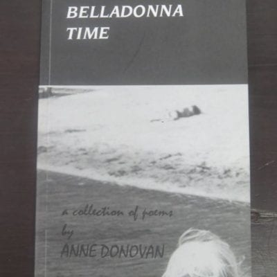 Anne Donovan, Belladonna Time, a collection of poems, Molly Creek Press, Kotuku, 2000, Limited Edition of 100, Left Bank Art Gallery 14 -28 April, 2000, Literature, Poetry, Dead Souls Bookshop, Dunedin Book Shop