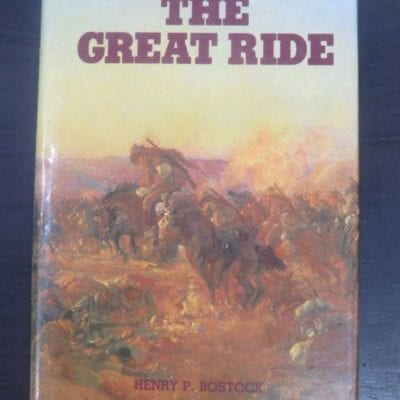 Henry P. Bostock, The Great Ride : The Diary of a Light Horse Brigade Scout, World War I, Artlook Books, Perth, Western Australia, 1982, Military, Australia, WWI, First World War, Dead Souls Bookshop, Dunedin Book Shop