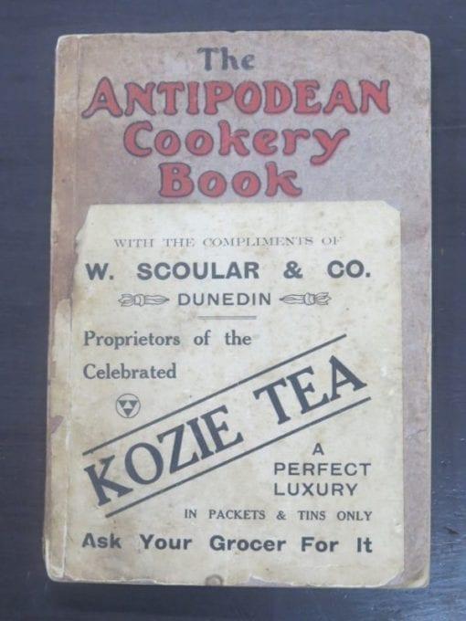 Mrs. Lance Rawson, The Antipodean Cookery Book and Kitchen Companion, George Robertson & Co., Propy Ltd., Melbourne, 1907, Cooking, Australia, Dead Souls Bookshop, Dunedin Book Shop