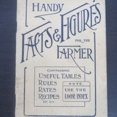 Handy Facts and Figures For The Farmer, containing Useful Tables, Rules, Rates, Recipes, Etc, Southland Edition - Published Gratis, Smith & Anthony, Christchurch, Manchester Street, Near Clock Tower, New Zealand Non-Fiction, Farming, Agriculture, Dead Souls Bookshop, Dunedin Book Shop