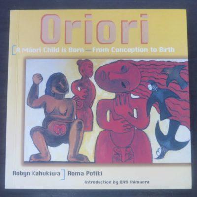 Roma Potiki, Robyn Kahukiwa, Oriori, A Maori Child is Born- From Conception to Birth, Introduction by Witi Ihimaera, Tandem Press, Auckland, 1999, Maori Art, Art, New Zealand Art, Illustration, Dead Souls Bookshop, Dunedin Book Shop