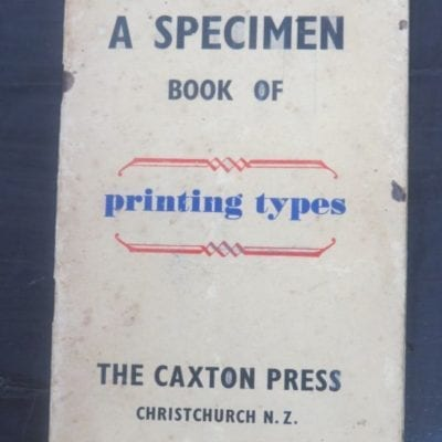 The Caxton Press, Christchurch, N.Z., A Specimen Book Of printing types, 1940, New Zealand Literature, New Zealand Printing, Dead Souls Bookshop, Dunedin Book Shop