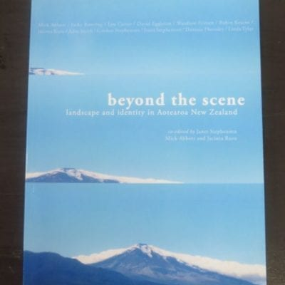 eds. Janet Stephenson, Mick Abbott, Jacinta Ruru, beyond the scene : landscape and identity in Aotearoa New Zealand, Otago University Press, Dunedin, 2010, New Zealand Literature, Essays, Eggleton, Dead Souls Bookshop, Dunedin Book Shop