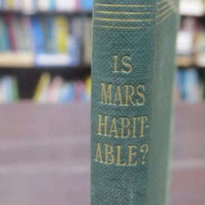 "Alfred Russel Wallace, Is Mars Habitable? A Critical Examination of Professor Percival Lowell's Book ""Mars And ITs Canals', With an Alternative Explanation, MacMillan And Co., London, 1907, Science, Dead Souls Bookshop, Dunedin Book Shop"