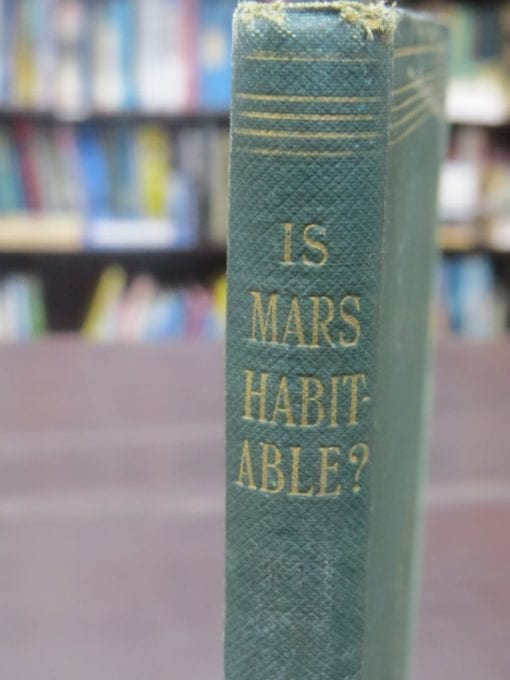 """Alfred Russel Wallace, Is Mars Habitable? A Critical Examination of Professor Percival Lowell's Book """"Mars And ITs Canals', With an Alternative Explanation, MacMillan And Co., London, 1907, Science, Dead Souls Bookshop, Dunedin Book Shop"""