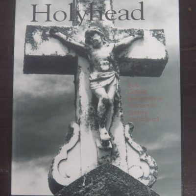 Lyndon Fraser, to Tara via Holyhead : Irish Catholic Immigrants in Nineteenth-Century Christchurch, Auckland University Press, 1997, Religion, New Zealand Non-Fiction, Dead Souls Bookshop, Dunedin Book Shop