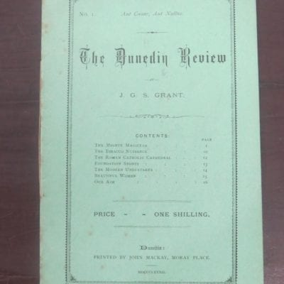 J. G. S. Grant, The Dunedin Review, No. I, Printed by John Mackay, Moray Place, Dunedin, 1882, Otago, Dunedin, Dead SoulS Bookshop, Dunedin Book Shop