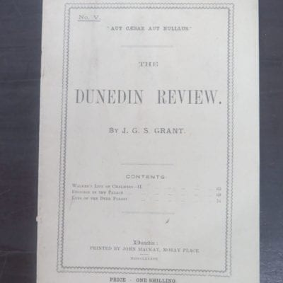 J. G. S. Grant, The Dunedin Review, No. V., Printed by John Mackay, Moray Place, Dunedin, 1883, Otago, Dunedin, Dead Souls Bookshop, Dunedin Book Shop