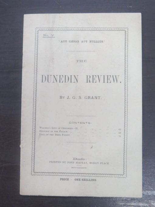 J. G. S. Grant, The Dunedin Review, No. V., Printed by John Mackay, Moray Place, Dunedin, 1883, Otago, Dunedin, Dead Souls Bookshop, Dunedin Book Shop