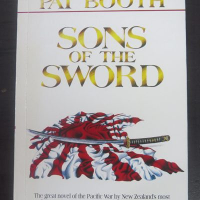 Pat Booth, Sons of the Sword, A Novel of the Pacific War, Alister Taylor, Auckland, 1993, Pacific War, New Zealand Literature, Dead Souls Bookshop, Dunedin Book Shop