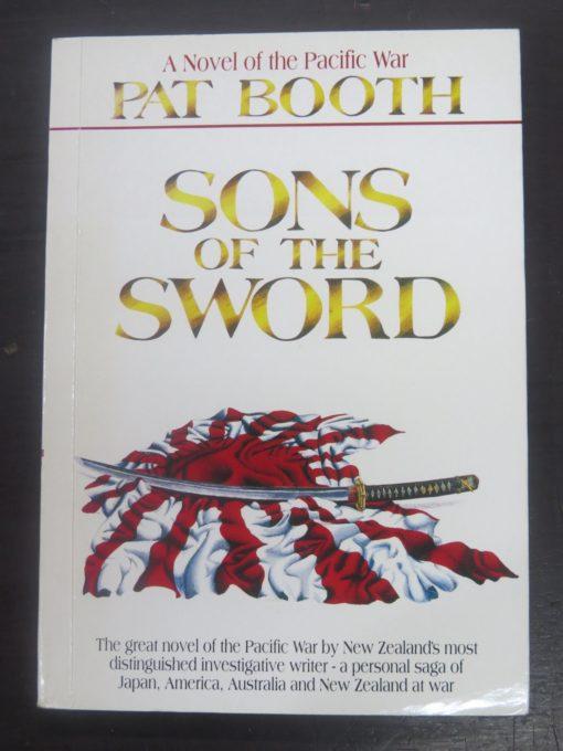 Pat Booth, Sons of the Sword, A Novel of the Pacific War, Alister Taylor, Auckland, 1993, Pacific War, New Zealand Literature, Dead Souls Bookshop, Dunedin Book Shop