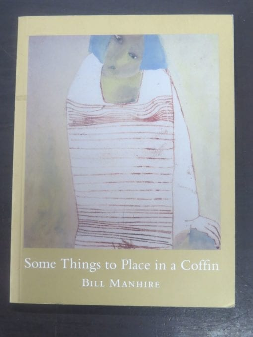 Bill Manhire, Some Things to Place in a Coffin, Victoria University Press, Wellington, 2017, New Zealand Literature, New Zealand Poetry, Dead Souls Bookshop, Dunedin Book Shop