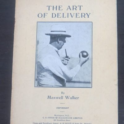 Maxwell Walker, The Art of Delivery, The Bowlers' Handbook No.1, C. A. Innes and Macgregor, Wellington, circa 1933, Sport, Bowls, Dead Souls Bookshop, Dunedin Book Shop