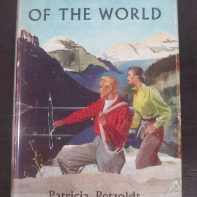 Patricia Petzoldt, On Top Of The World, My Adventures with My Mountain-Climbing Husband, Collins, London, 1954, Mountain Climbing, Mountaineering, Adventure, Outdoors, Dead Souls Bookshop, Dunedin Book Shop
