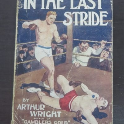 Arthur Wright, In The Last Stride, With Eight full-page Illustrations by Lionel Lindsay, N.S.W. Bookstall Co., Ltd, 1914, Sydney, Australia, Dead Souls Bookshop, Dunedin Book Shop