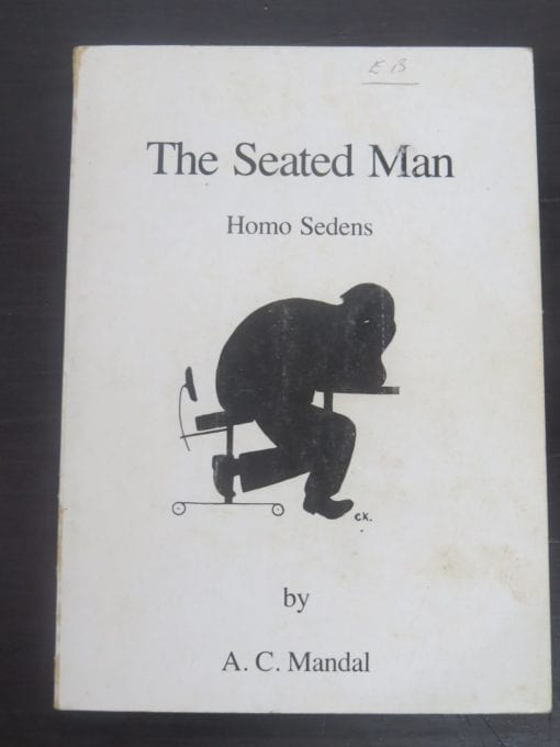 A. C. Mandal, The Seated Man, Homo Sedens, Dafnia Publications, Denmark, 1985, Third Revised Edition, History, sitting, Dead Souls Bookshop, Dunedin Book Shop