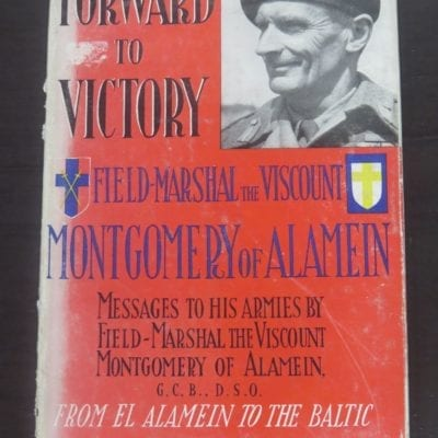 Field-Marshal, Viscount Montgomery of Alamein, Messages to His Armies, Hutchinson, London, circa 1946, Military, War, WWII, Dead Souls Bookshop, Dunedin Book Shop