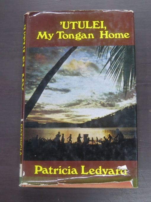 Patricia Ledyard, 'Utulei, My Tongan Home, Robert Hale, London, 1974, Whitcombe and Tombs NZ, Pacific, History, Tonga, Dead Souls Bookshop, Dunedin Book Shop