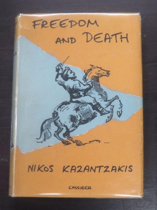 Nikos Kazantzakis, Freedom And Death, A Novel, English Translation by Jonathan Griffin, Cassirer, Oxford, 1956, Literature, Dead Souls Bookshop, Dunedin Book Shop